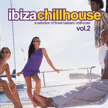 Various Artists - Ibiza Chill House, Vol. 2