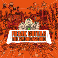 Mattias IA Eklundh - Freak Guitar: The Smorgasbord