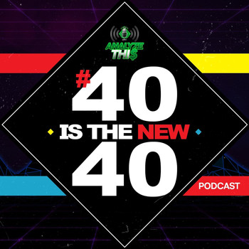 E.A - Analyzethis: 40 Is the New 40 (Explicit)