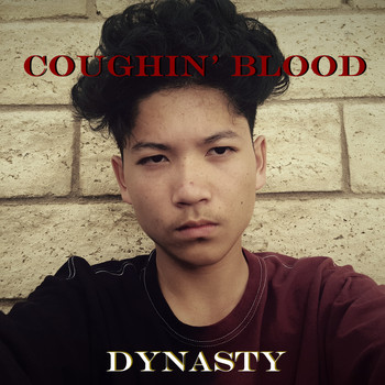 Dynasty - Coughin' blood (Explicit)