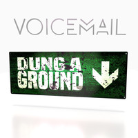 Voicemail - Dung A Ground