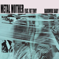 Metal Mother - Barbwire Baby