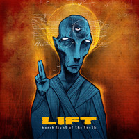 Lift - Harsh Light of the Truth