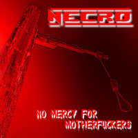 Necro - No mercy for motherfuckers