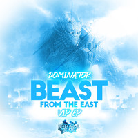 Dominator - Beast from the East VIP EP