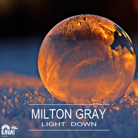 Milton Gray - Light Down