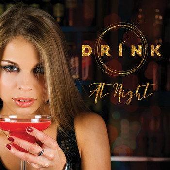 Various Artists - Drink at Night a Juicy Music Selection