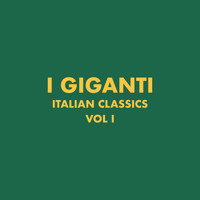 I Giganti - Italian Classics: I Giganti Collection, Vol. 1