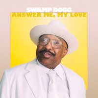 Swamp Dogg - Answer Me, My Love