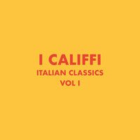 I Califfi - Italian Classics: I Califfi Collection, Vol. 1