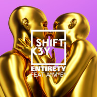 Shift K3Y feat. A*M*E - Entirety