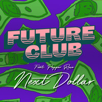 FUTURECLUB feat. Pepper Rose - Next Dollar