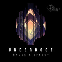 Underbooz - CAUSE & EFFECT