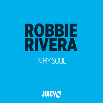 Robbie Rivera - In My Soul
