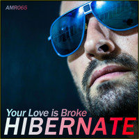 Hibernate - Your Love Is Broke EP