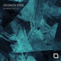 Drunken Kong - A New Light EP