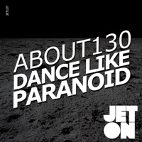 About130 - Dance Like Paranoid EP
