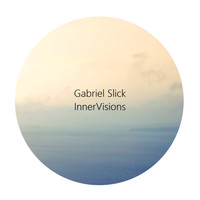 Gabriel Slick - Innervisions