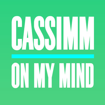 CASSIMM - On My Mind