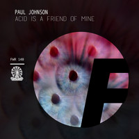 Paul Johnson - Acid Is A Friend Of Mine