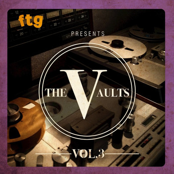 Various Artists - FTG Presents The Vaults Vol. 3