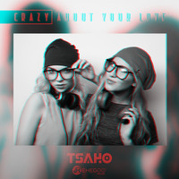 TSAHO - Crazy About Your Love