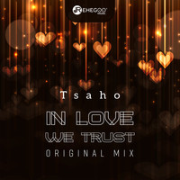 TSAHO - In Love We Trust