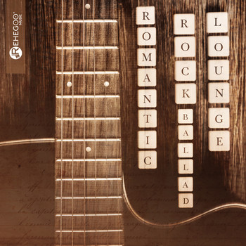 Various Artists - Romantic Rock Ballad Lounge (Gentle Love Songs, Guitar Melancholy, Soft Rock Music)