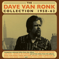 Dave Van Ronk - The Dave Van Ronk Collection 1958-62