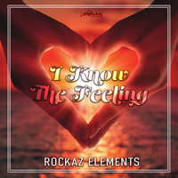 Rockaz Elements - I Know The Feeling - Single