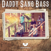 VoicePlay - Daddy Sang Bass