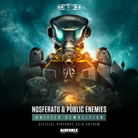 Nosferatu and Public Enemies - Unified Demolition (Official AIRFORCE 2018 Anthem)