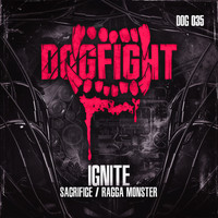 Ignite - Sacrifice / Ragga Monster
