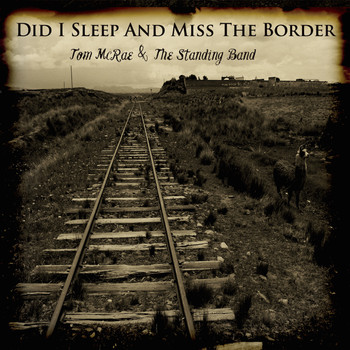 Tom McRae - Did I Sleep and Miss the Border