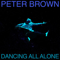 Peter Brown - Dancing All Alone