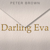 Peter Brown - Darling Eva
