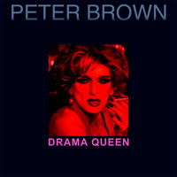 Peter Brown - Drama Queen