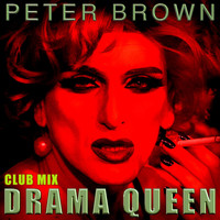 Peter Brown - Drama Queen (Club Mix)