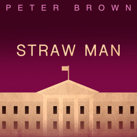 Peter Brown - Straw Man