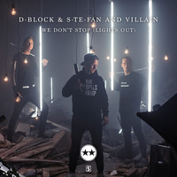 D-Block & S-te-Fan and Villain - We Don't Stop (Lights Out)