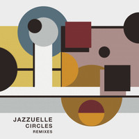 Jazzuelle - Circles (Remixes)