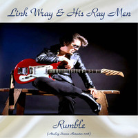 Link Wray & His Ray Men - Rumble (Analog Source Remaster 2018)