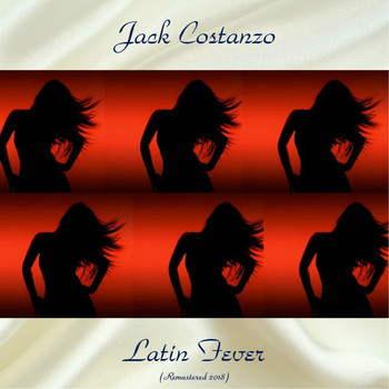 Jack Costanzo - Latin Fever (Remastered 2018)