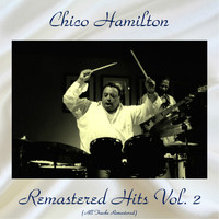 Chico Hamilton - Remastered Hits Vol, 2 (All Tracks Remastered)