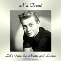 Mel Tormé - Let's Face the Music and Dance (All Tracks Remastered)