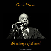 Count Basie - Speakings of Sound (All Tracks Remastered)