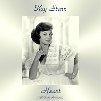 Kay Starr - Heart (All Tracks Remastered)