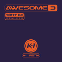 Awesome 3 - Don't Go (K-i Remix)