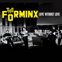 The Forminx - Love Without Love