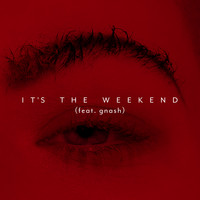 Kovacs - It's the Weekend (feat. Gnash)